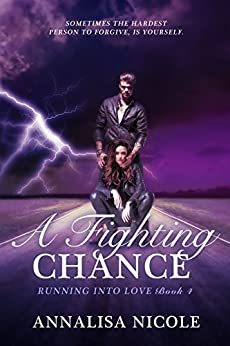 A Fighting Chance (Running Into Love Book 4) by [Nicole, Annalisa]