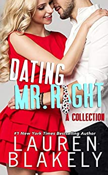 Dating Mr. Right: A Collection: Four Standalone Romantic Comedies by [Blakely, Lauren]