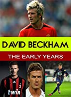 David Beckham - The Early Years [DVD]