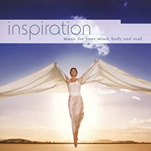 Inspiration: Music for Your Mind Body & Soul