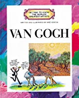 Van Gogh: Getting to Know the World's Greatest Artists