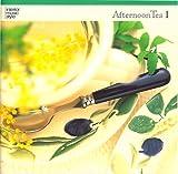 Afternoon Tea Ⅰ - インテリア・ミュージック・スタイル