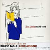 LOOK AROUND(ベスト) - Round Table