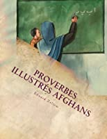 Proverbes illustres Afghans: In French and Dari Persian