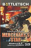 BattleTech Legends: Mercenary's Star: The Gray Death Legion Saga, Book 2