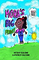 Mora's Big Friday