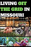 LIVING OFF THE GRID IN MISSOURI: BLANK LINED JOURNAL GIFT