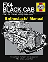 FX4 Black Cab: An insight into the history and development of the famous London Taxi (Enthusiasts' Manual)