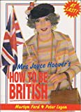 Mrs. Joyce Hoover's How to be British: An Impractical Guide to the Country, Language and People