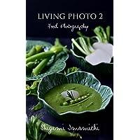 LIVING PHOTO 2  Food Photography
