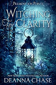 Witching For Clarity: A Paranormal Women's Fiction Novel (Premonition Pointe Boo