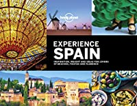 Lonely Planet Experience Spain (Lonely Planet Travel Guide)