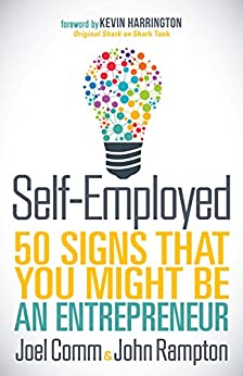 [Comm, Joel, Rampton, John]のSelf-Employed: 50 Signs That You Might Be An Entrepreneur