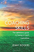 COACHING SKILLS: THE DEFINITIVE GUIDE TO BEING A COACH (UK Higher Education Humanities & Social Sciences Counselling) by Jenny Rogers(2016-05-01)