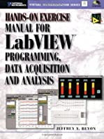 Hands-On Exercise Manual for LabVIEW Programming Data Acquisition and Analysis [並行輸入品]