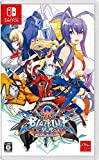 BLAZBLUE CENTRALFICTION Special Edition [Nintendo Switch]