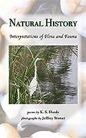 Natural History: Interpretations of Flora and Fauna