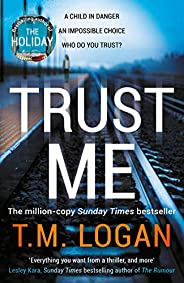 Trust Me: The biggest thriller of the summer from the million copy selling author of THE HOLIDAY and THE CATCH