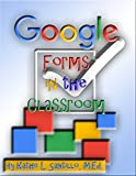 Google Forms in the Classroom (English Edition)