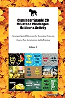 Cluminger Spaniel 20 Milestone Challenges: Outdoor & Activity Cluminger Spaniel Milestones for Memorable Moments, Outdoor Fun, Socialization, Agility, Training Volume 3