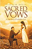 Sacred Vows: A True Story of Forbidden Love