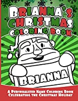 Brianna's Christmas Coloring Book: A Personalized Name Coloring Book Celebrating the Christmas Holiday
