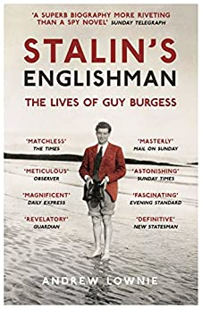 Stalin's Englishman: The Lives of Guy Burgess by [Lownie, Andrew]