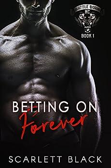 Betting on Forever (Battle Born MC Book 1) by [Black, Scarlett]