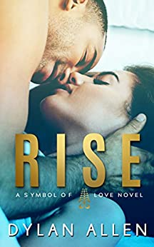 Rise (Symbols of Love Book 1) by [Allen, Dylan]