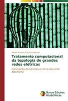 Tratamento Computacional Da Topologia de Grandes Redes Eletricas