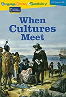 When Cultures Meet (Avenues: Reading Expeditions - Language, Literacy & Vocabulary)