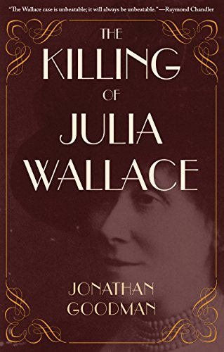 The killing of julia wallace true crime history ebook jonathan the killing of julia wallace true crime history by goodman jonathan fandeluxe Gallery