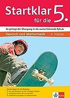Klett Startklar fuer die 5.: So gelingt der Uebergang in die weiterfuehrende Schule. Deutsch und Mathematik 4. Klasse