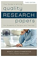 Quality Research Papers: For Students of Religion and Theology by Nancy Jean Vyhmeister Terry Dwain Robertson(2014-02-11)