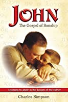 John, the Gospel of Sonship: Learning to Abide in the Bosom of the Father