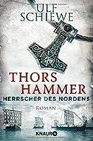 Herrscher des Nordens - Thors Hammer: Historischer Roman