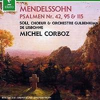 Mendelssohn: Psalms 42 / 95 & 115