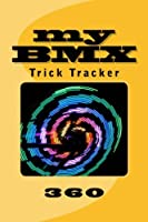 My Bmx: Trick Tracker 360 (Cover Colors 360)