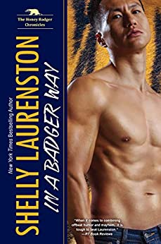 In a Badger Way (The Honey Badger Chronicles Book 2) by [Laurenston, Shelly]