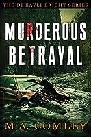 Murderous Betrayal (Kayli Bright)