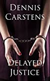 Delayed Justice (A Marc Kadella Legal Mystery Book 6) (English Edition)