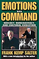Emotions in Command: Biology, Bureaucracy, and Cultural Evolution
