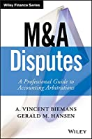 M&A Disputes: A Professional Guide to Accounting Arbitrations (Wiley Finance)