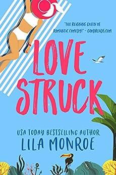 Lovestruck: A Romantic Comedy (Lucky in Love Book 3) by [Monroe, Lila]