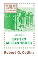 African History in Documents: Eastern African History (African History Text and Readings, Vol 2)