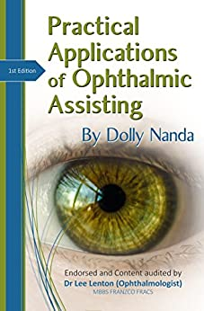Practical Applications of Ophthalmic Assisting: A Step by Step Guide by [Nanda, Dolly]