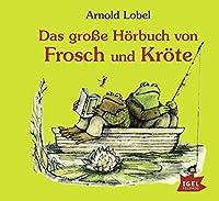 Das grosse Hoerbuch von Frosch und Kroete