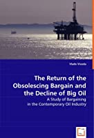 The Return of the Obsolescing Bargain and the Decline of Big Oil