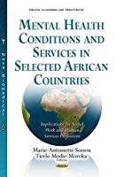 Mental Health Conditions and Services in Selected African Countries: Implications for Social Work and Human Services Professions (Mental Illnesses and Treatments)