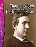 Thomas Edison and the Pioneers of Electromagnetism (Science Readers)